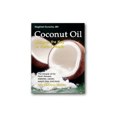 Coconut Oil: Discover the Key to Vibrant Health Book