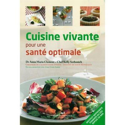 Livre cuisine vivante pour une sant optimale nutrition - Cuisine crue et vivante ...