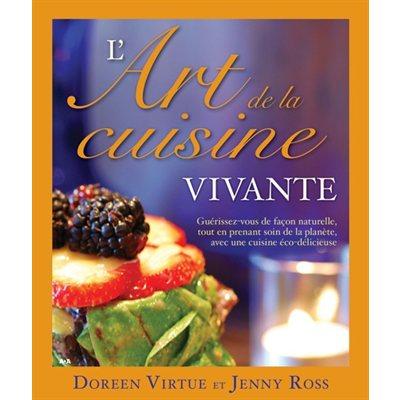 Livre l 39 art de la cuisine vivante nutrition crue canada - Cuisine crue et vivante ...