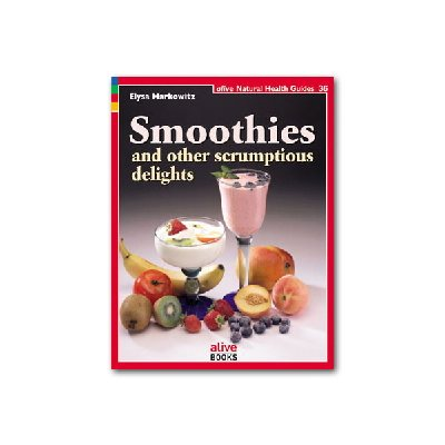 Smoothies and other scrumptious delights Book