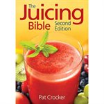 The Juicing Bible Second Edition Book